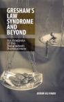 Gresham's law syndrome and beyond